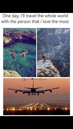 One day we will travel the world