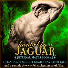 A JAGUAR SHIFTER WITH A DARK SECRET. A FAE IMMORTAL WITH HER LIFE ON THE LINE. CAN THEY FIND THE STRENGTH TO FACE THEIR DEMONS TOGETHER OR WILL THIS DEADLY GAME OF CAT AND MOUSE CLAIM BOTH OF THEIR LIVES?  HUNTED BY A JAGUAR (Eternal Mates #4) is out now and there's week-long international giveaway for a $75, $50 or $25 Amazon Gift Card! But hurry, this giveaway ends on Jan 18!  Giveaway & buy links: http://www.felicityheaton.co.uk/hunted-by-a-jaguar-paranormal-romance-novel.php
