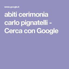 abiti cerimonia carlo pignatelli - Cerca con Google