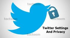 Twitter Settings And Privacy - How To Access The Twitter Settings And Privacy Page | Tecteem