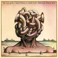 Rahsaan Roland Kirk, The Case Of The 3 Sided Dream In Audio Color, cover art: Stanisław Zagórski