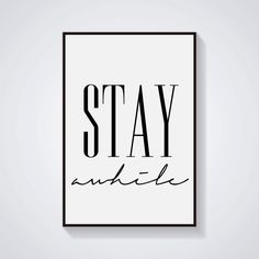 Stay Awhile Printable Poster - Affiche Scandinave  SALE !! Add any 3 digital downloads you like to your Etsy Shopping Cart, then enter the Coupon Code VISUAL3 at checkout and have the third one for free ! ENJOY !!  - 1 .PDF file 24 x 36 inches ( 61 x 91,5 cm ) - 1 .JPEG file 18 x 24 inches - 1 .JPEG file 16 x 20 inches - 1 .PDF file 70 x 100 cm (27,5 inches x 39,3 inches) - 1 .JPEG file 30 x 40 cm -----------------------------------------------------------------------------  ORDERING: 1…