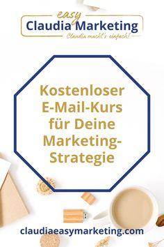 5 tägiger E-Mail-Kurs für Deine Marketing-Strategie. Mit dem Marketing-Strategie-Chart kannst Du Dein Marketing Schritt für Schritt, in Deinem Tempo erarbeiten.Trage Dich hier für den 5-tägigen Marketing Strategie E-Mail-Kurs ein. #claudiaeasymarketing E-mail Marketing, Content Marketing, Social Media Marketing, Easy, Math Resources, Teachers, Tips And Tricks, Knowledge, Tutorials