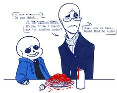Sans and his ketchup......Gaster can't eat that now...