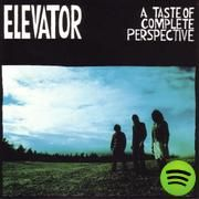 A Taste Of Complete Perspective, an album by Elevator on Spotify