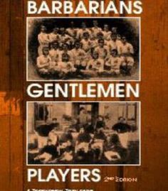 Barbarians Gentlemen And Players: A Sociological Study Of The Development Of Rugby Football By Kenneth Sheard PDF