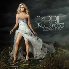 Carrie Underwood~ Blown Away~May 1!