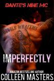 Imperfectly (Dante's Nine MC) by Colleen Masters