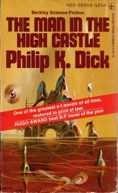 The Man in the High Castle, Philip K. Dick (1974 edition), cover by Richard Powers
