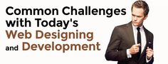 Common Challenges with Web Designing and Development in 2015