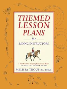 Themed Lesson Plans for Riding Instructors by Melissa Troup. $19.77. Publisher: Kenilworth Press, Ltd/ Half Halt Press, Inc. (May 1, 2006)