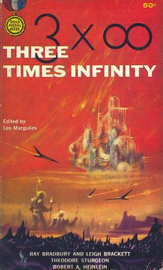 """Three Times Infinity,"" edited by Leo Margulies (July 1963 Gold Medal Book edition); cover art by Richard M. Powers."