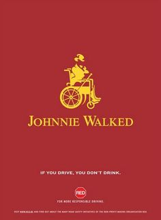 If You drive, don't drink. An other very good advert