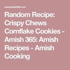 Random Recipe: Crispy Chews Cornflake Cookies - Amish 365: Amish Recipes - Amish Cooking