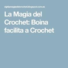 La Magia del Crochet: Boina facilita a Crochet