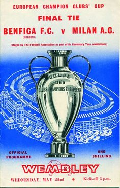 Benfica 1 AC Milan 2 in May 1963 at Wembley. Programme cover for the European Cup Final. Ac Milan, Football Program, Football Cards, Benfica Wallpaper, Ucl Final, Racing Events, Sport Events, European Cup, Everton Fc