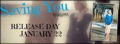 RELEASE DAY LAUNCH: TEASERS AND GIVEAWAY: Saving You by Kelly Elliott ~ https://fairestofall.wordpress.com/2015/01/22/release-day-launch-teasers-and-giveaway-saving-you-by-kelly-elliott/
