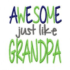 Awesome just like Grandpa 4x4 5x7 6x10 by SewSpoiledBoutique