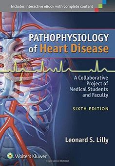 Pathophysiology of Heart Disease 6th Edition Pdf Download For Free - By Leonard S Lilly  Pathophysiology of Heart Disease