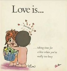 We could be busy tiding up the house and such and he ALWAYS stops to give me kisses 😘 Love Is Everything, What Is Love, Love Of My Life, My Love, Love Is Cartoon, Love Is Comic, Husband Love, Love Him, Mickey Bad