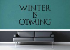 Winter is Coming - Game of Thrones Quote - Wall Decal