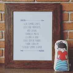 Algumas lições pra vida. Pras crianças,  pra mim, pra todos nós.   Coloquei todas juntas num quadro, pra ver e lembrar sempre. ❤  Uma feliz sexta feira.
