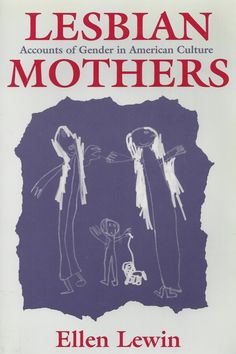 Lesbian Mothers, Accounts of Gender in American Culture front cover