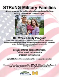 Strong Military Families program: Families are eligible to attend the group if they have at least one child between the ages of 1 and 6 and if they've experienced a deployment (current or past).