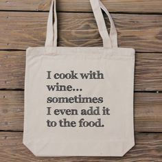 Wine Lover Tote Bag - I cook with wine... - Foodie Gift - HandmadeandCraft on Etsy #etsy