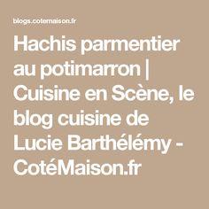 Hachis parmentier au potimarron | Cuisine en Scène, le blog cuisine de Lucie Barthélémy - CotéMaison.fr