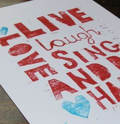 Love, Live, Laugh, Sing And Be Happy