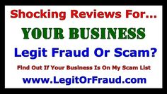 Your Business Legit Fraud Or Scam? | Shocking Reviews for Your Business ...