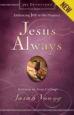 Jesus Always - I already own this. What a beautiful book.