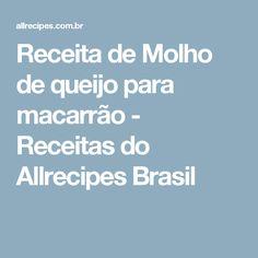 Receita de Molho de queijo para macarrão - Receitas do Allrecipes Brasil