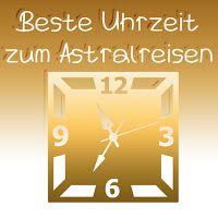 Astralreisen: Uhrzeit