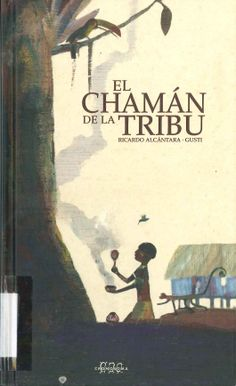 +12 El chamán de la tribu de Ricardo Alcántara; ilustraciones de Gusti. Publicado por Cromosoma, 2007