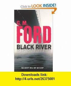 Black River (9780330492621) G M Ford , ISBN-10: 0330492624  , ISBN-13: 978-0330492621 ,  , tutorials , pdf , ebook , torrent , downloads , rapidshare , filesonic , hotfile , megaupload , fileserve