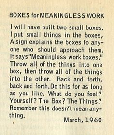 Walter de Maria: Boxes for Meaningless Work, 1960.