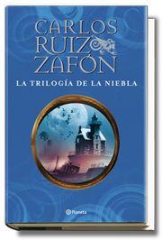 La Trilogía de la Niebla de Carlos Ruiz Zafón - Carlos Ruiz Zafón