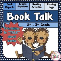 Book Talk is loaded with Activities, Book Reports, Graphic Organizers, and Reading Logs to motivate students to start talking about books. It includes 80 pages of ideas and activities to use with any book. This pack is for 2nd - 3rd Grades $