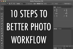10 Steps to Better Photo Workflow