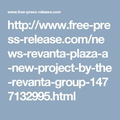 http://www.free-press-release.com/news-revanta-plaza-a-new-project-by-the-revanta-group-1477132995.html