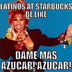 Latinos en Starbucks, be like....