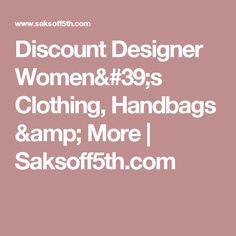 Discount Designer Women's Clothing, Handbags & More | Saksoff5th.com
