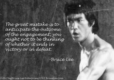 Bruce Lee on focusing on the matter at hand; being in the moment...