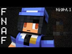 Night 1   Minecraft Five Night's at Freddy's Roleplay [Ep.1] - YouTube  Aphmau's Fnaf RollPlay
