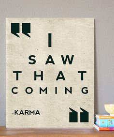 I truly believe in Karma. I think karma is the soul forcing you to face, the ugly experiences you tried to avoid in life. The ones you tried to deny and tuck away in the darkest corners of your mind. Great Quotes, Quotes To Live By, Inspirational Quotes, Awesome Quotes, Motivational Quotes, Words Quotes, Wise Words, Qoutes, Karma Quotes