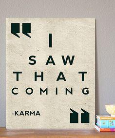 I saw that coming. -Karma