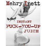 Instant Fuck-you-up Juice (Kindle Edition)By Mehry Inett Kindle, Camisole, Juice, Thailand, Spain, Chiffon, Pencil, Action, Decorating