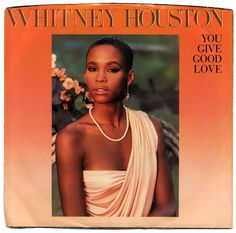 You Give Good Love, Whitney Houston